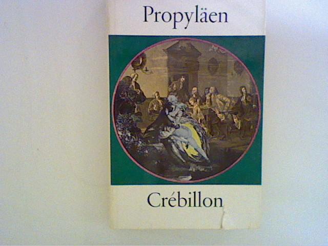 Crebillon der Jüngere - Das Gesamtwerk VII: Crébillon, der Jüngere: