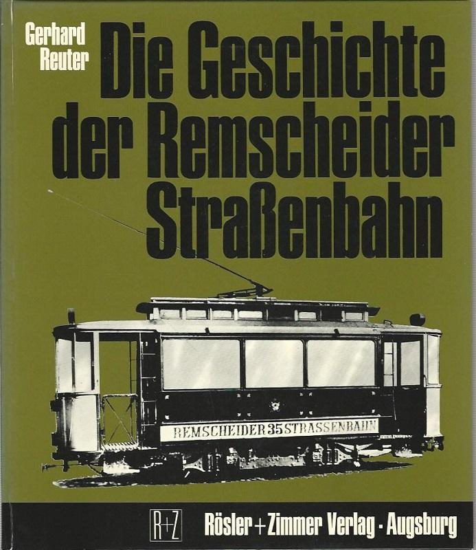 Die Geschichte der Remscheider Strassenbahn, der steilsten: Reuter, Gerhard:
