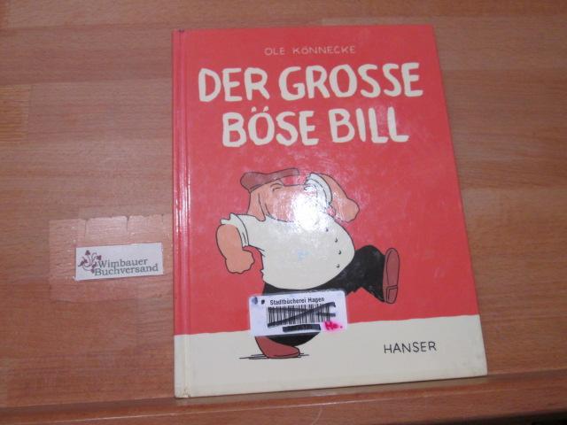 Der grosse böse Bill. Ole Könnecke - Könnecke, Ole (Verfasser)