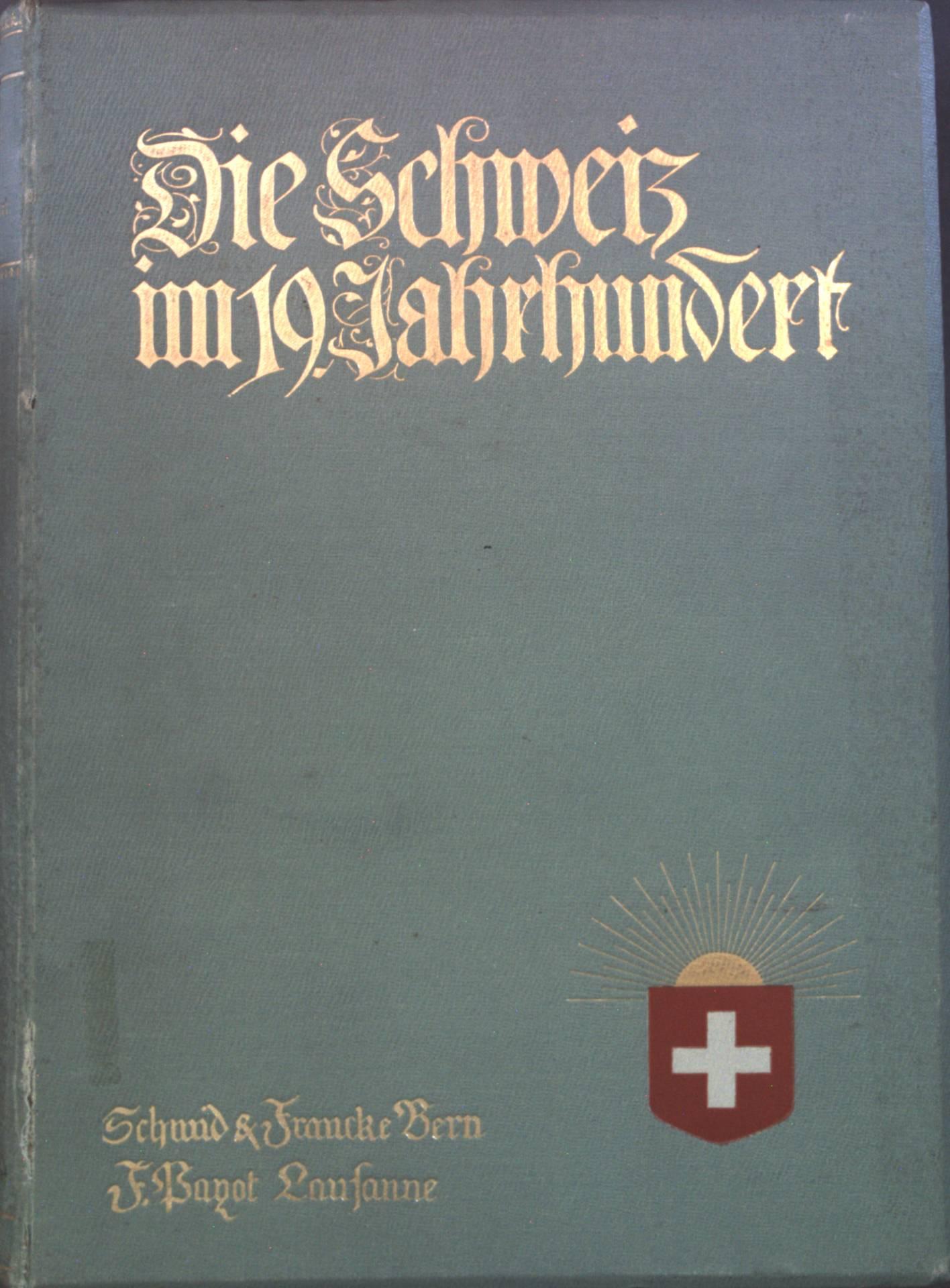Die Schweiz im neunzehnten Jahrhundert: Zweiter Band.: Seippel, Paul: