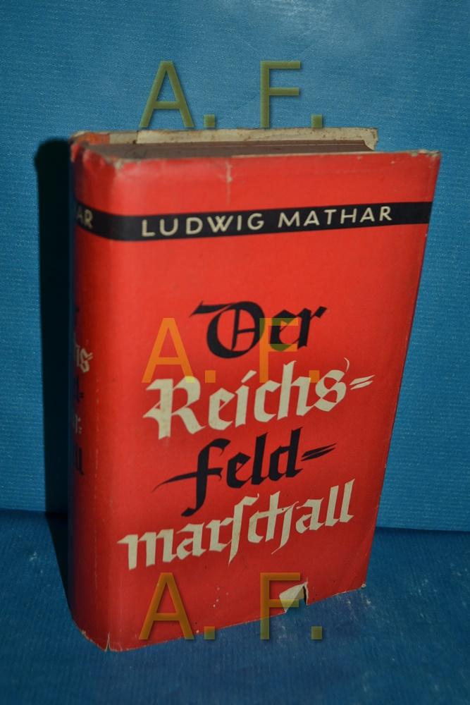 Der Reichsfeldmarschall : Ein Roman vom Prinzen: Mathar, Ludwig: