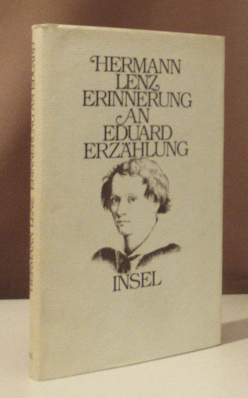Erinnerung an Eduard. Erzählung.: Lenz, Hermann.