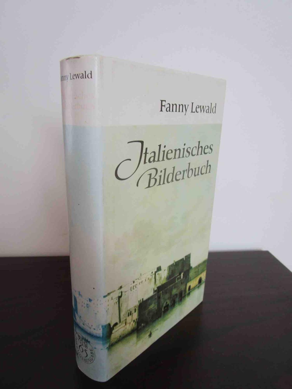 Italienisches Bilderbuch.: Lewald, Fanny.