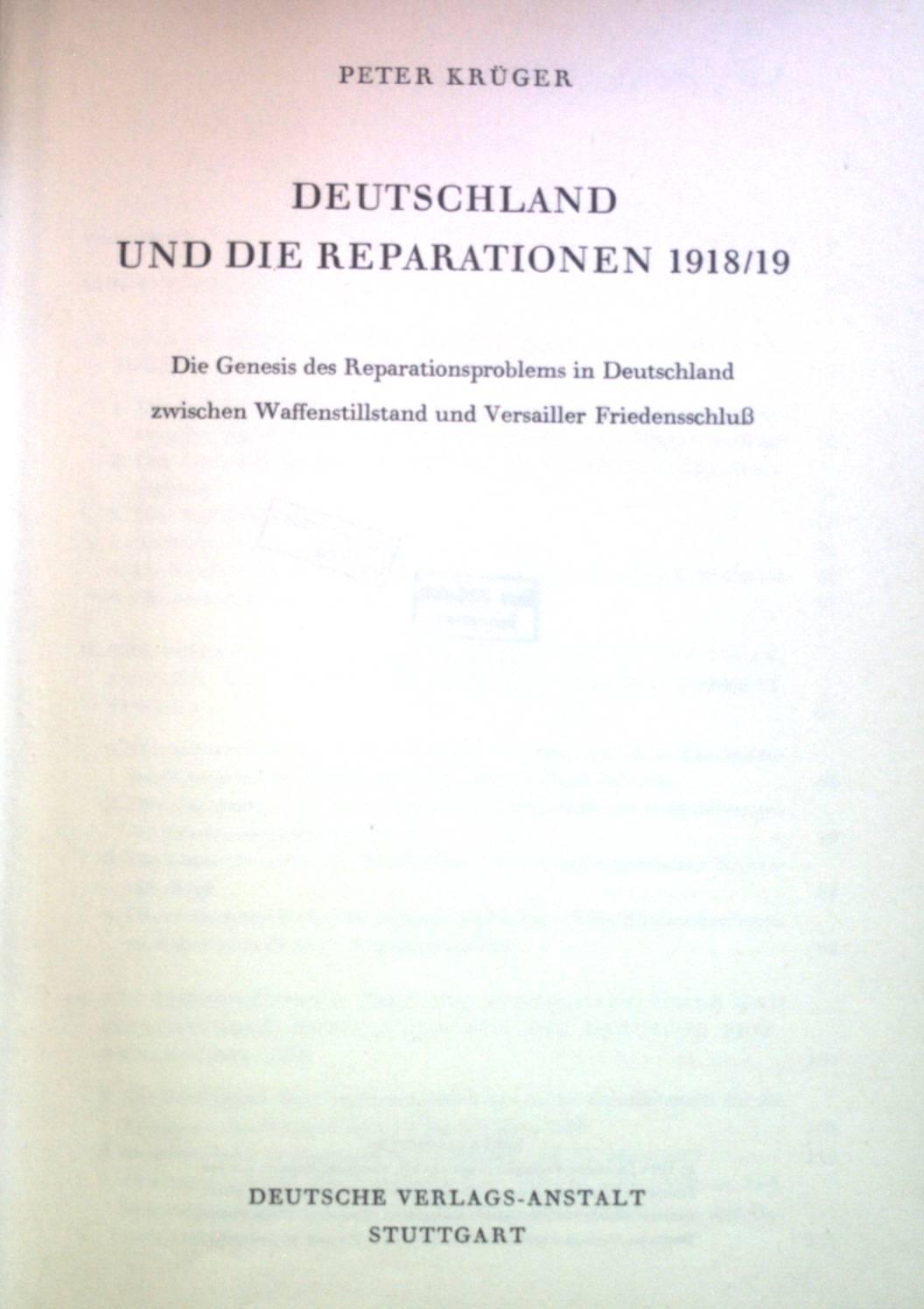 Deutschland und die Reparationen 1918 / 19: Krüger, Peter: