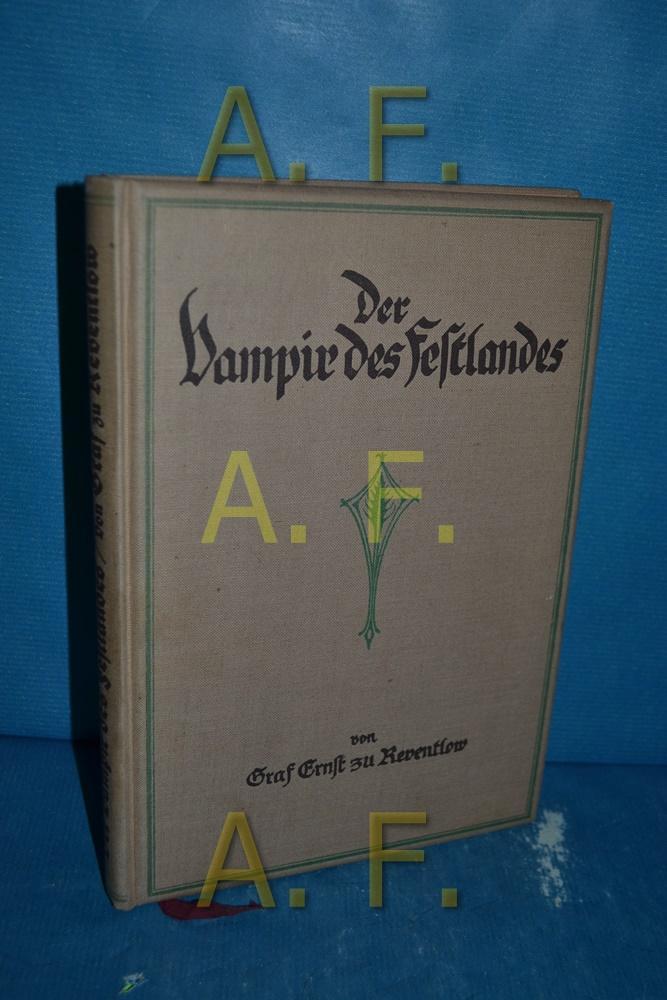 Der Vampir des Festlandes, eine Darstellung der: Reventlow, Ernst, Graf