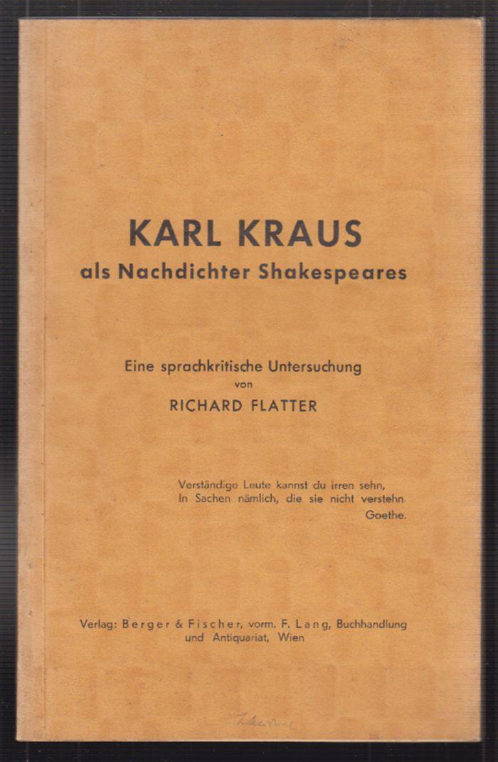 Karl Kraus als Nachdichter Shakespeares. Eine sprachkritische: FLATTER, Richard.