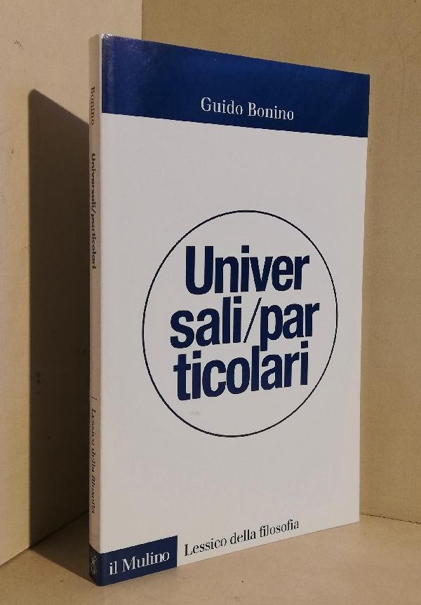 Universali/particolari - BONINO Guido