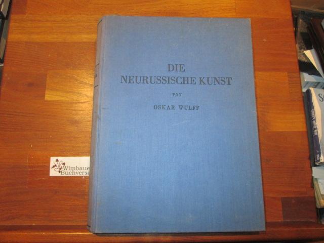 Die neurussische Kunst im Rahmen der Kulturentwicklung: Wulff, Oskar :