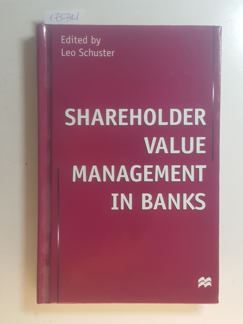 Shareholder value management in banks: Schuster, Leo [Hrsg.]