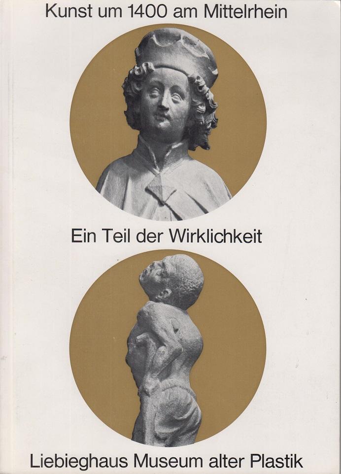 Kunst um 1400 am Mittelrhein. Ein Teil: Beck, Herbert