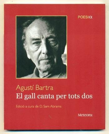 EL GALL CANTA PER TOTS DOS - BARTRA, AGUSTI