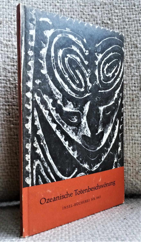Ozeanische Totenbeschwörung. Neunundzwanzig Bildtafeln [Insel-Bücherei Nr. 843]: Schlocker, Georges (Hrsg.)