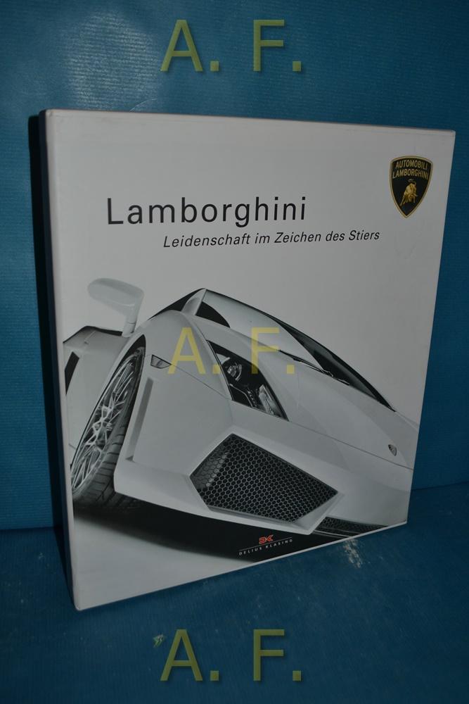 Lamborghini : Leidenschaft im Zeichen des Stiers. [Übers.: Axel E. Catton] - Carugati, Decio Giulio Riccardo (Mitwirkender)