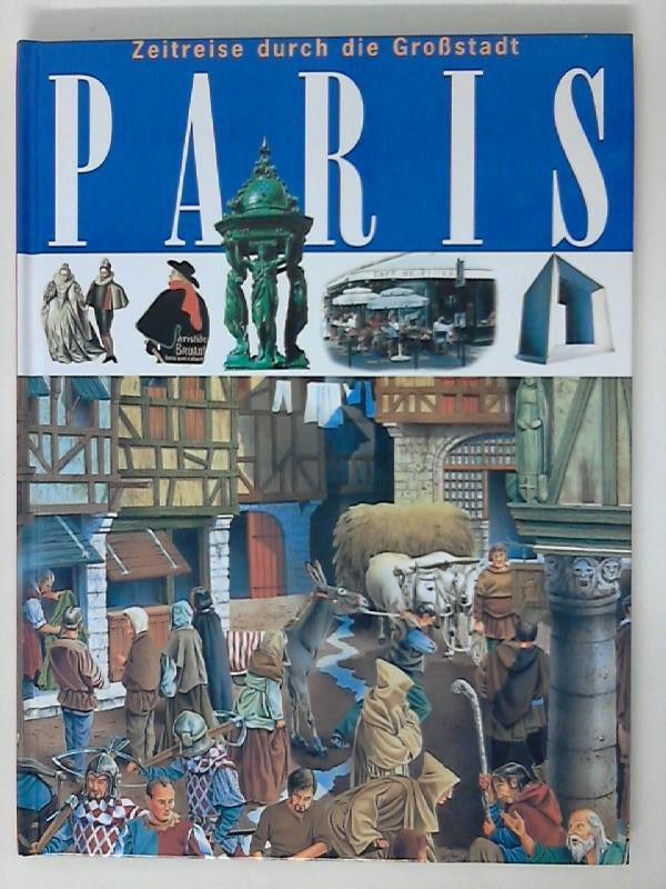 Zeitreise durch die Großstadt Paris: Rossi, Renzo: