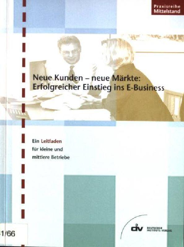 Neue Kunden - neue Märkte: erfolgreicher Einstieg: Einsporn, Thomas und