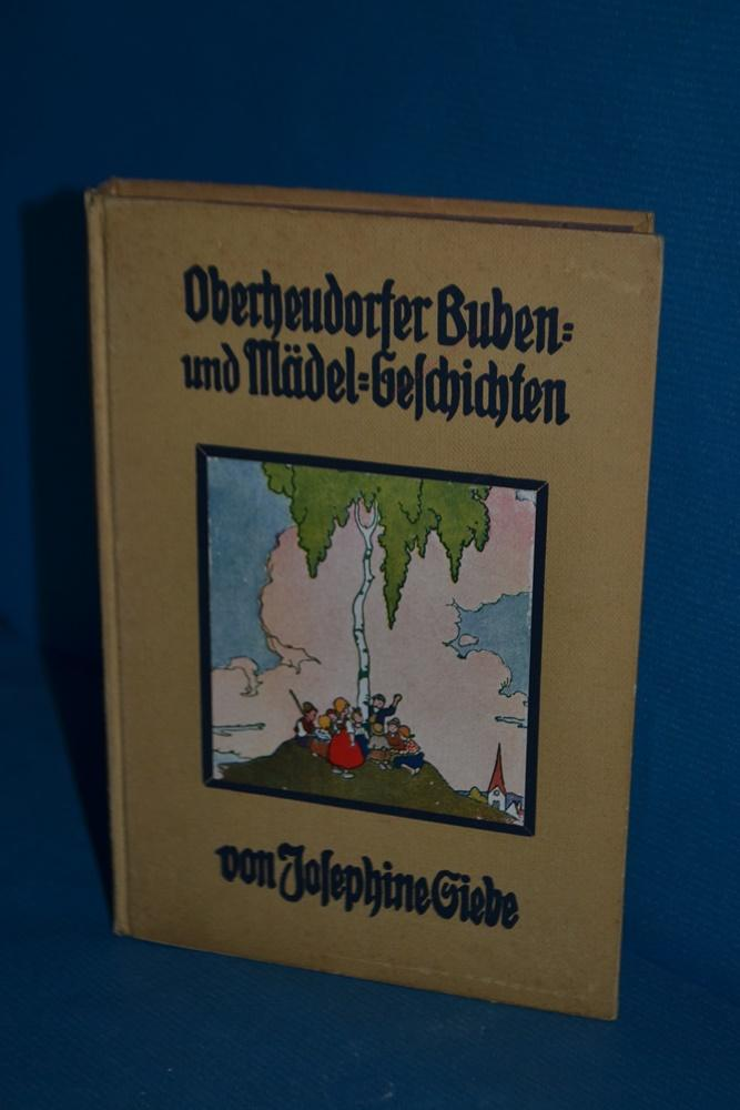Oberheudorfer Buben- und Mädelgeschichten.: Siebe, Josephine: