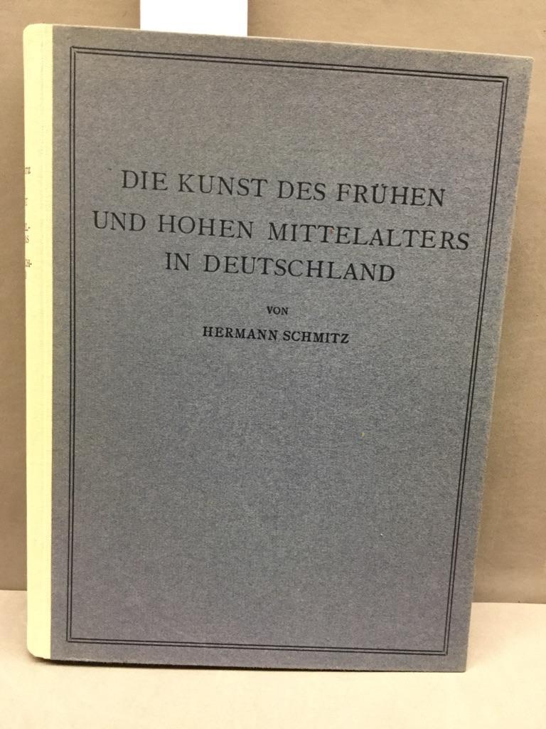 Die Kunst des frühen und hohen Mittelaters: Schmitz, Hermann:
