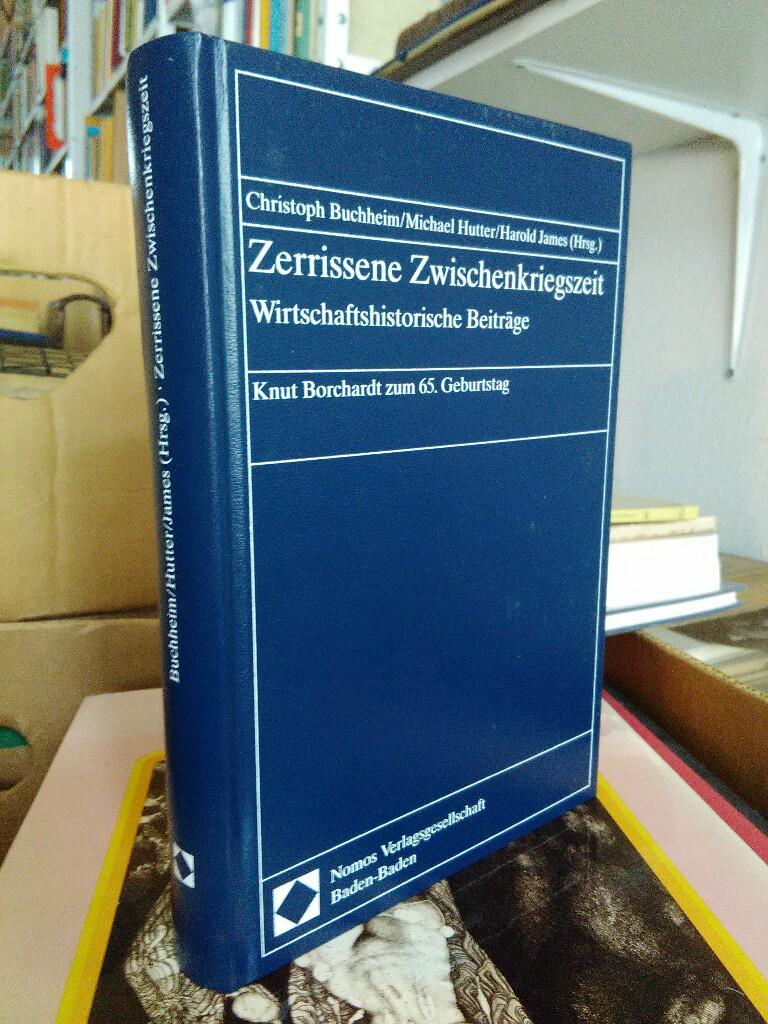 Zerrissene Zwischenkriegszeit. Wirtschaftshistorische Beiträge. Knut Borchardt zum: Buchheim, Christoph, Michael