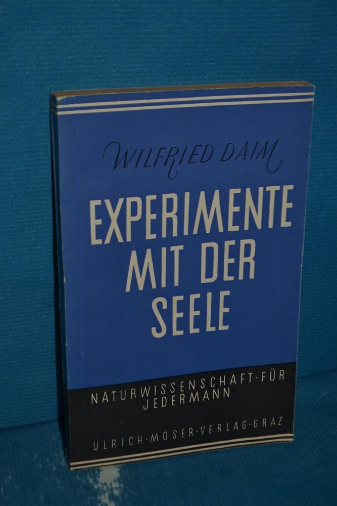 Experimente mit der Seele Wilfried Daim /: Daim, Wilfried: