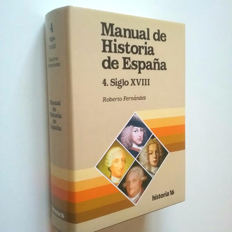 Manual de Historia de España 4. Siglo XVIII - Roberto Fernández (Dirigido por Javier Tusell)