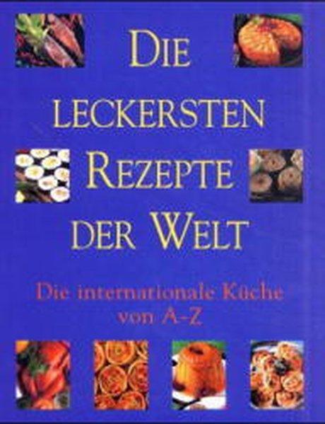 Lexikon der internationalen Küche : die leckersten: Wilson, Anne und