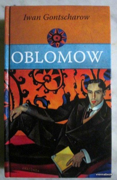 Oblomow - Ein Roman in vier Teilen.: Gontscharow, Iwan