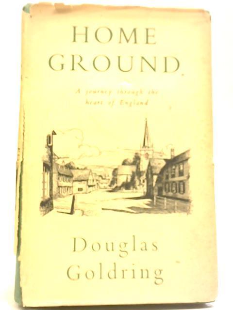 Home Ground: Douglas Goldring