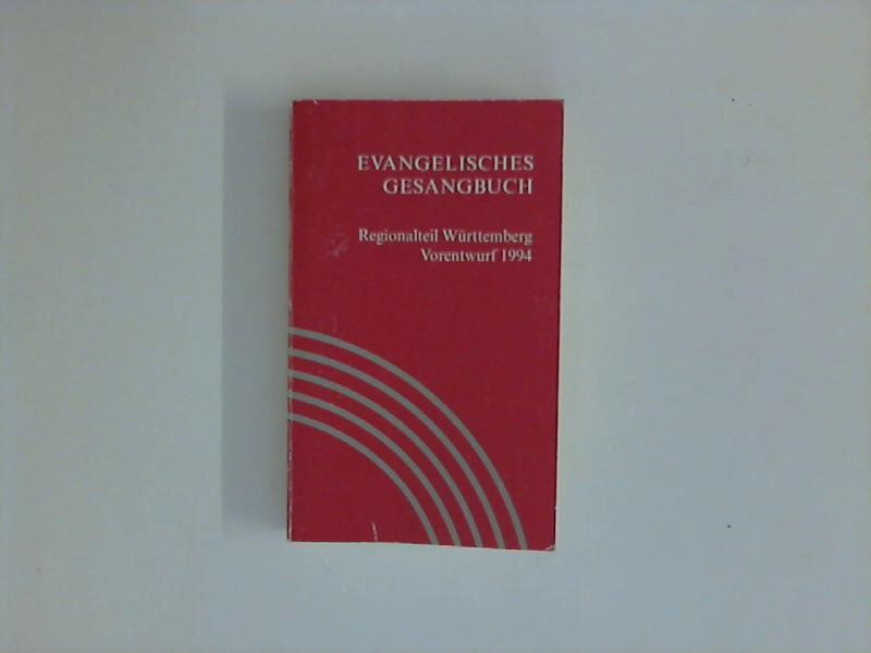 Evangelisches Gesangbuch. Regionalteil Württemberg, Vorentwurf 1994.: ohne, Autorenangabe: