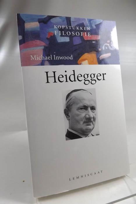 Heidegger (Kopstukken filosofie) [niederländisch] - Inwood, Michael