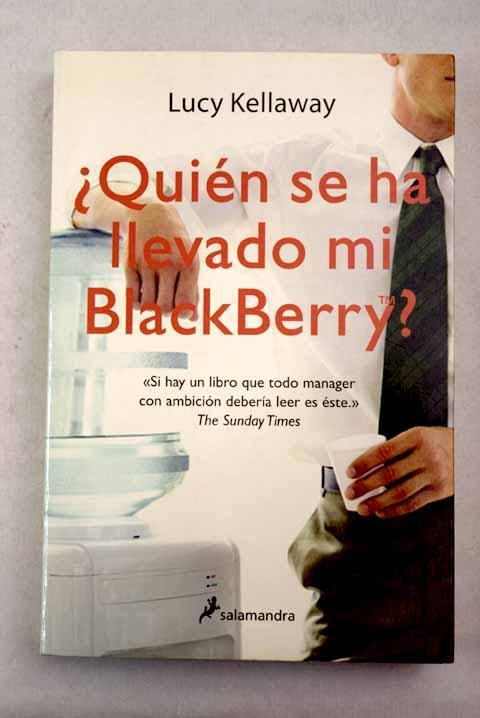 Quién se ha llevado mi BlackBerry? - Kellaway, Lucy