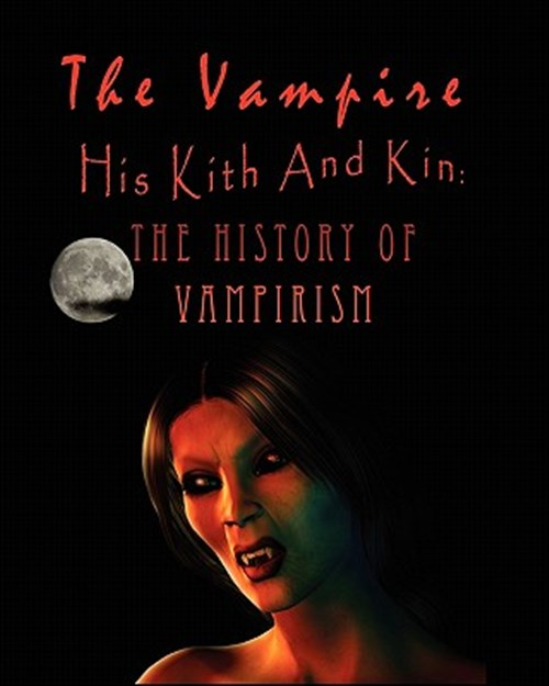 The Vampire, His Kith and Kin - Montague Summers, Augustus