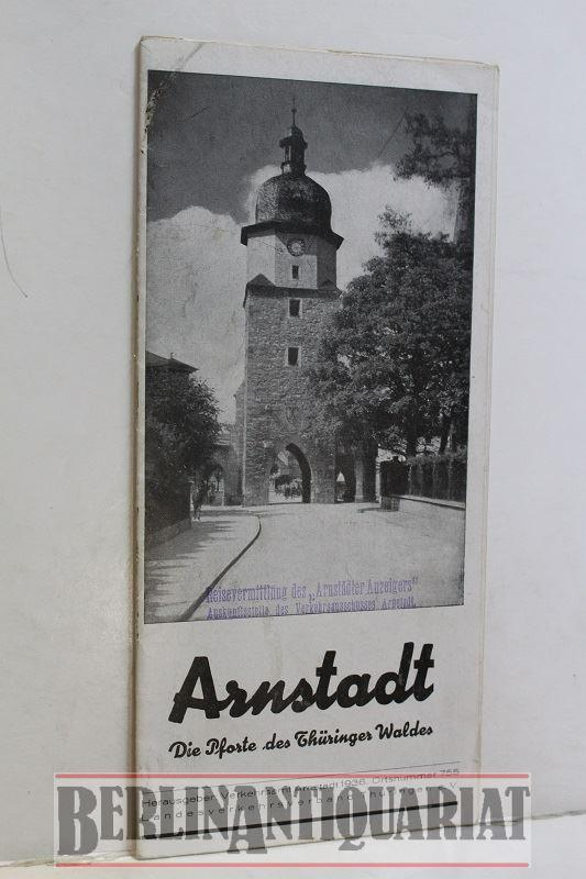 Arnstadt. Die Pforte des Thüringer Waldes.: Verkehrsamt Arnstadt: