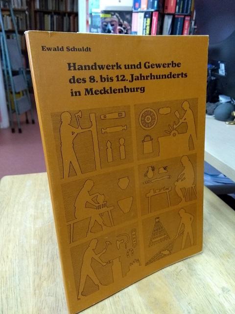 Handwerk und Gewerbe des 8. bis 12.: Schuldt, Ewald,