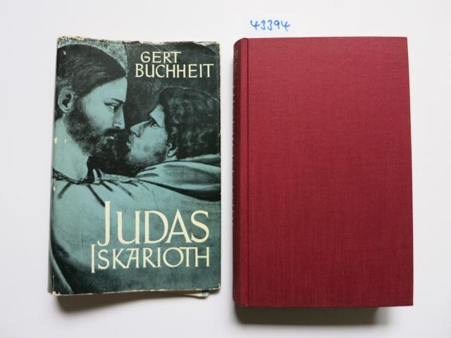 Judas Iskarioth. Legende, Geschichte, Deutung. / Gert: Buchheit, Gert: