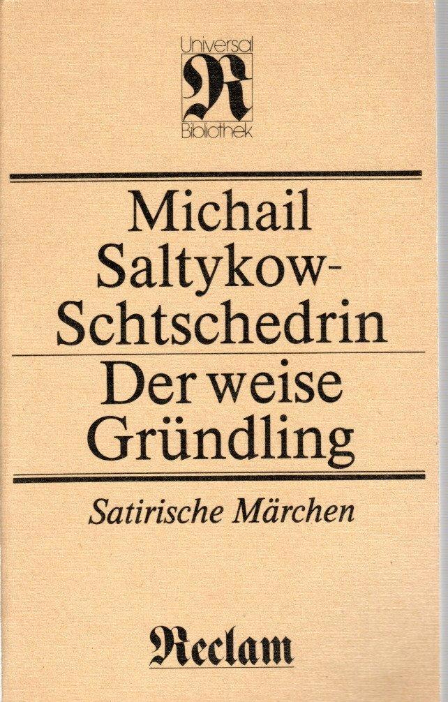Der weise Gründling. Satirische Märchen: Michail Saltykow-Schtschedrin und