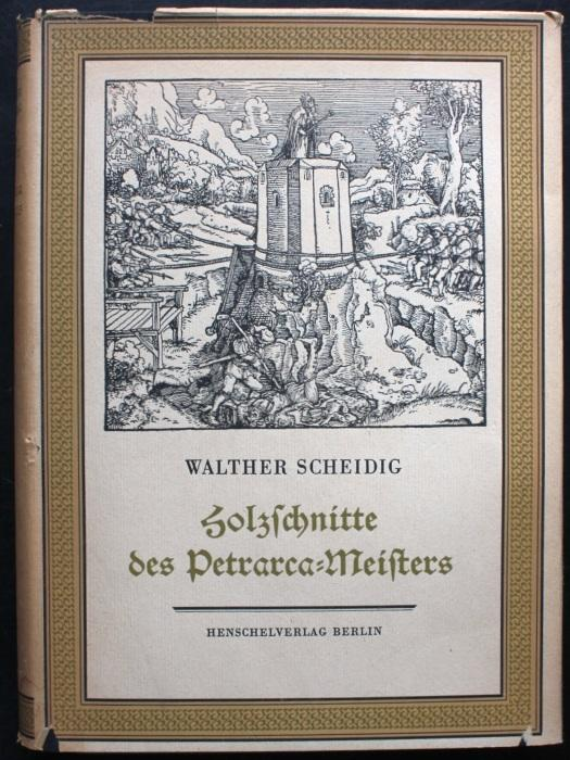 Holzschnitte des Petrarca-Meisters: Scheidig, Walther