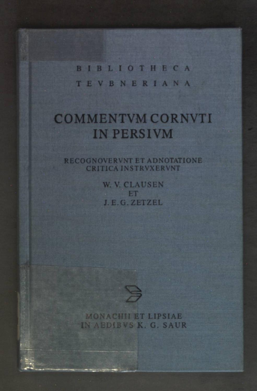 Commentum Cornuti in Persium. Bibliotheca Teubneriana.: Clausen, Wendell V.