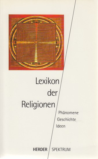 Lexikon der Religionen : Phänomene - Geschichte: König, Franz: