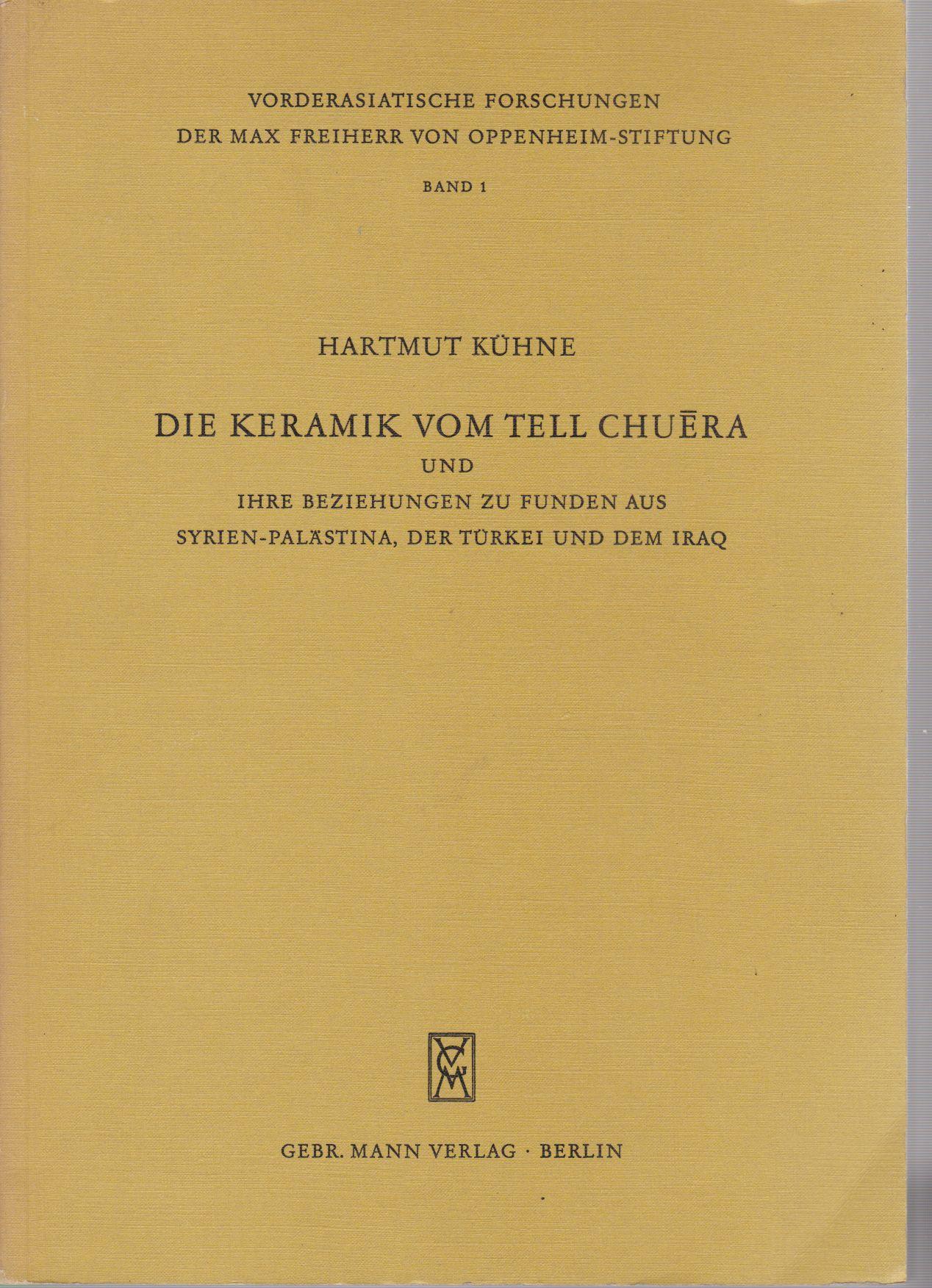 Die Keramik vom Tell Chuera und ihre: Kühne, Hartmut: