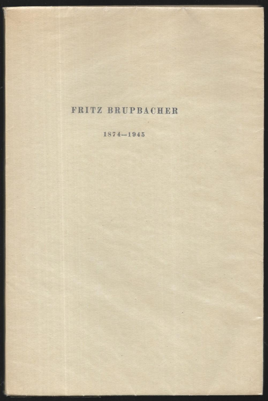 Zur Erinnerung an Fritz Brupbacher. 1874-1945.: BRUPBACHER, Fritz ]