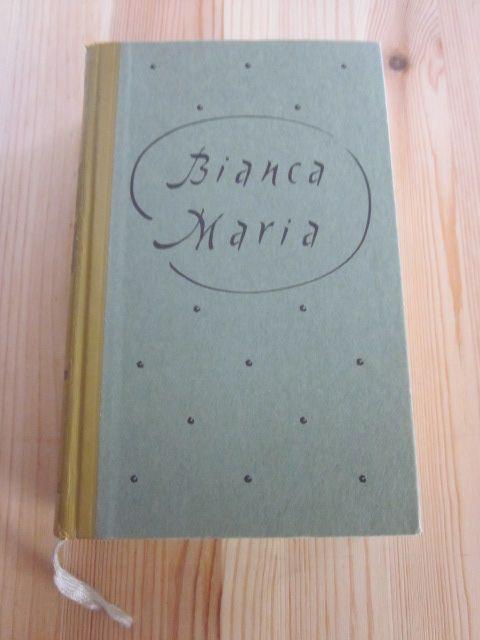 Bianca Maria. Roman: Muschler, Reinhold Conrad