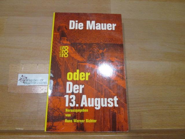 Die Mauer oder Der 13. August. Hans: Richter, Hans Werner