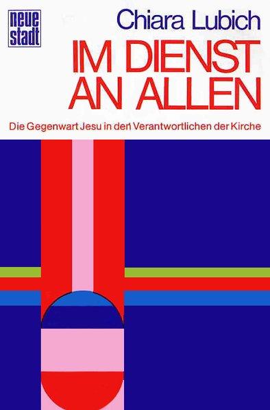 Im Dienst an allen: Die Gegenwart Jesu in den Verantwortlichen der Kirche (Spiritualität) - Lubich, Chiara, Federico Didonet Wolfgang Bader u. a.