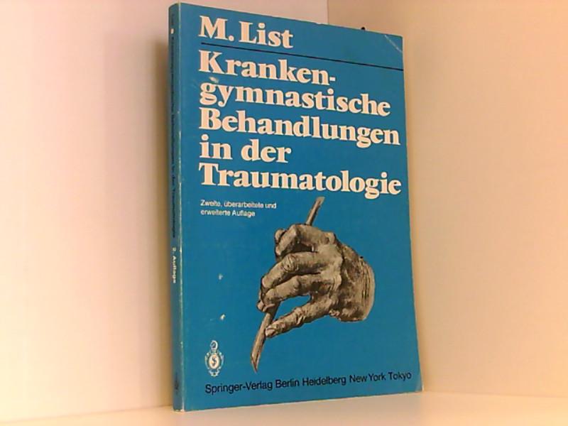 Krankengymnastische Behandlungen in der Traumatologie: List, Margrit und