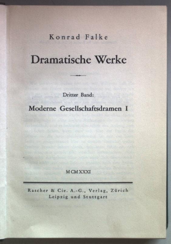 Dramatische Werke: III.BAND: Moderne Gesellschaftsdramen I.: Falke, Konrad:
