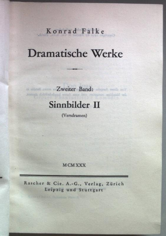 Dramatische Werke: II.BAND: Sinnbilder II (Versdramen).: Falke, Konrad: