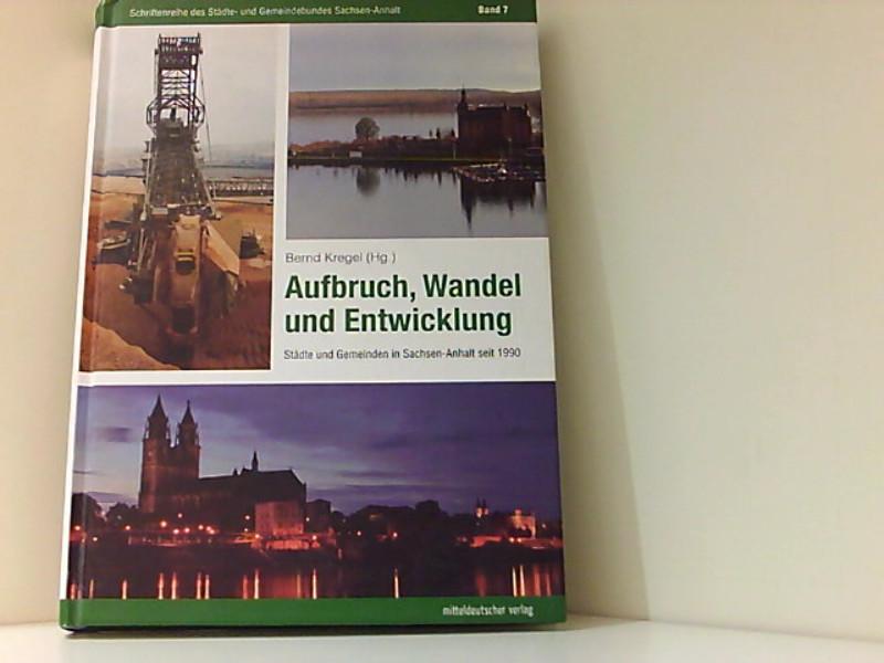 Aufbruch, Wandel und Entwicklung: Städte und Gemeinden: Kregel, Bernd: