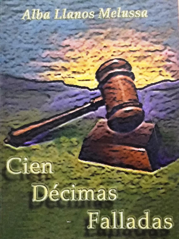 Cien décimas falladas de Llanos Melusa, Alba: Muy bien Encuadernación de tapa blanda (2004) 1ª Edición   Librería Monte Sarmiento