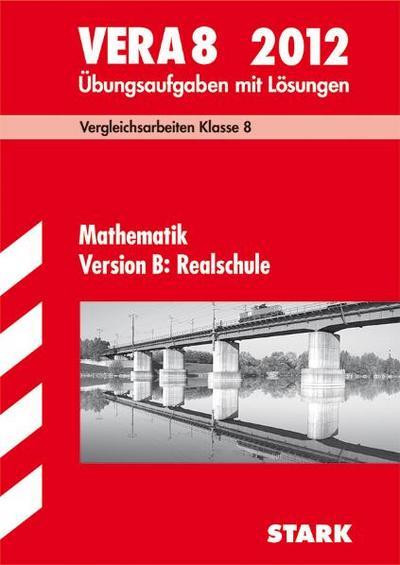 VERA 8 2011. Mathematik.B.RS : Übungsaufgaben mit Lösungen