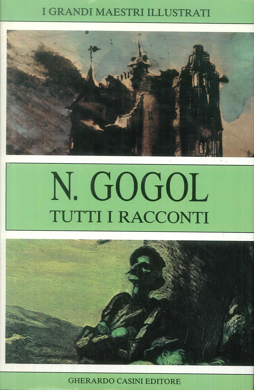 Tutti i Racconti.: Gogol